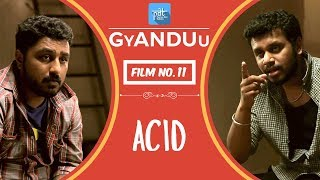 PDT GyANDUu | Film no.11 - ACID : Indian Short Film Series : Acid Attack : Acid  Reflux : Folic acid