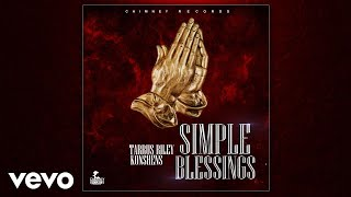 Download Tarrus Riley, Konshens - Simple Blessings (Official Audio) MP3 song and Music Video