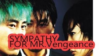 Sympathy for Mr.Vengeance - Review (Minfuck Special)