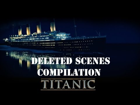 Titanic Deleted Scene Compilation HD