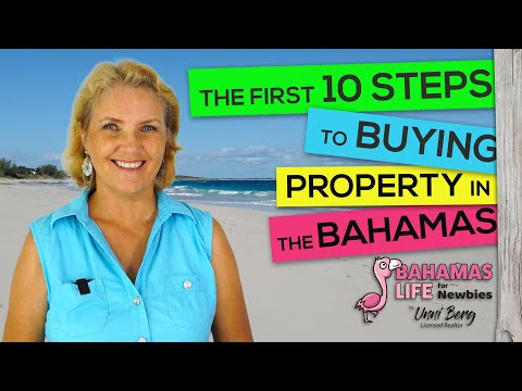 The 10 First Steps To Buying Property In The Bahamas | Bahamas Life For Newbies