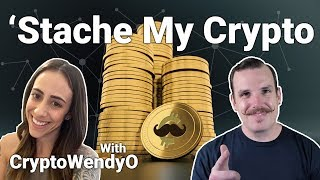 'Stache My Crypto: Ep 7 Featuring CryptoWendyO