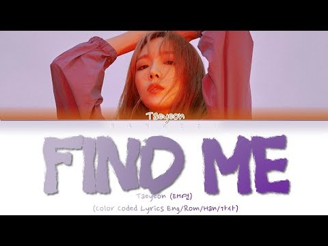 TAEYEON (태연) - Find Me (Color Coded Lyrics Eng/Rom/Han/가사)
