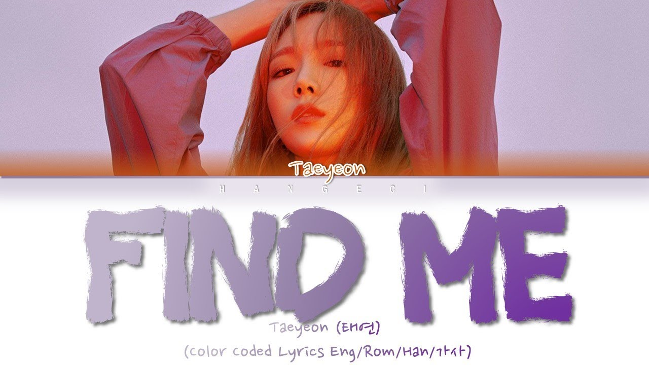 TAEYEON (태연) - Find Me (Color Coded Lyrics Eng/Rom/Han/가사)