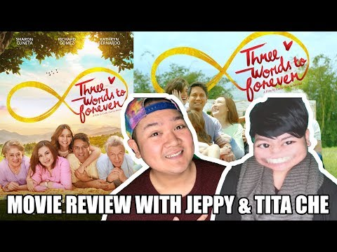 3 WORDS TO FOREVER  MOVIE REVIEW  JEPPY PARAISO & TITA CHE