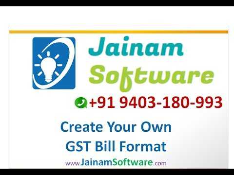 create your own gst bill format jainam software youtube
