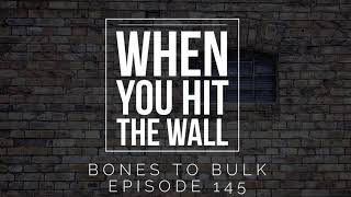 When You Hit the Wall