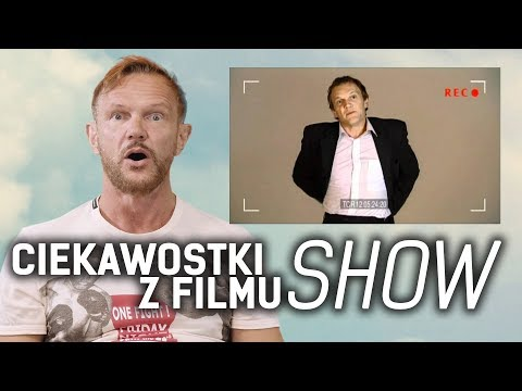 CIEKAWOSTKI Z FILMU SHOW!