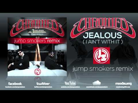 Chromeo Jealous I Aint With It Jump Smokers Remix