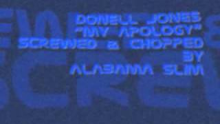 My Apology Donell Jones Screwed & Chopped By Alabama Slim