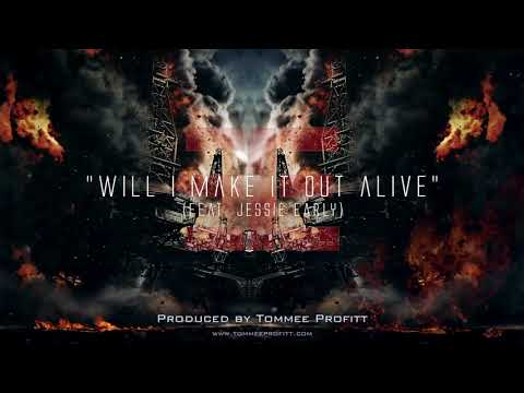 Will I Make It Out Alive (feat. Jessie Early) // Produced by Tommee Profitt