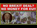 No Brexit Deal? Then No Money For EU! (4k)
