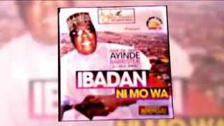 Dr. Sikiru Ayinde Barrister - Ibadan Ni Mo Wa - 2018 Yoruba Fuji Music  New Release this week