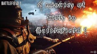 2 minutes of kills in BattleField 1 !!!!! / !!!!! دقيقتين من القتل في باتل فيلد 1