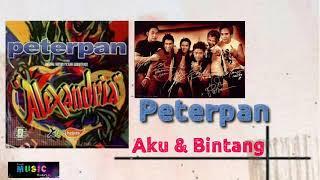 PETERPAN - AKU & BINTANG  | populer indo | noah song | sahabat noah | top indonesia | pop indo