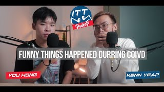 ITT Podcast - Funny Things Happened During Covid