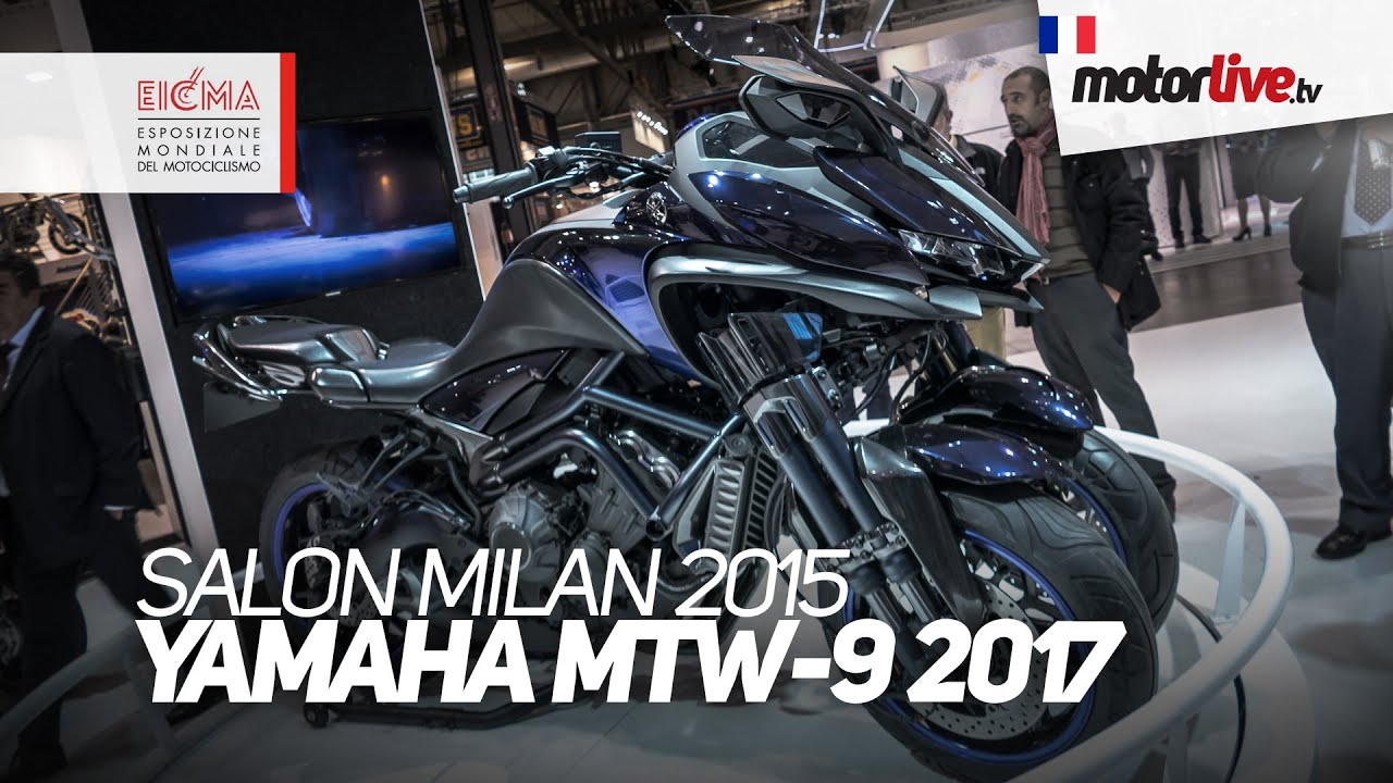 salon milan 2015 yamaha mtw 9 2017 3 roues eicma youtube. Black Bedroom Furniture Sets. Home Design Ideas