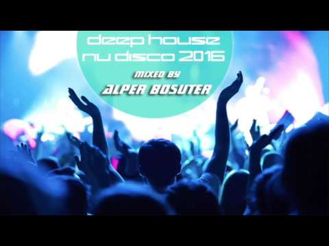 Deep House - Nu Disco - G House - Mixed by Alper Bosuter - Session 3