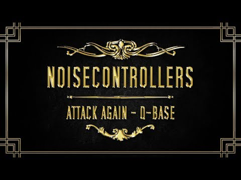 NOISECONTROLLERS Presents ATTACK AGAIN ➤ QBase 2017