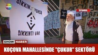 "Koçova Mahallesinde ""Çukur"" sektörü"