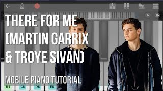 EASY Mobile Piano Tutorial: How to play There For Me by Martin Garrix & Troye Sivan