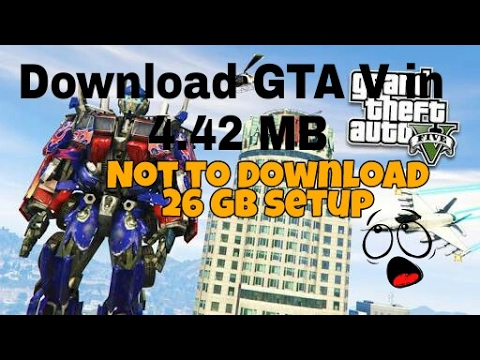 Download GTA V Full Game In 4.42 Mb Only 2017 | Not 26 Gb | How To Download Tutorial | 100% Work