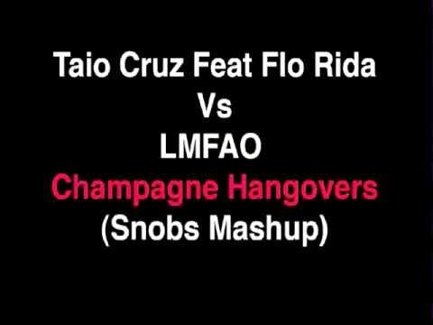 Taio Cruz Feat Flo Rida Vs LMFAO - Champagne Hangovers (Snobs Mashup)