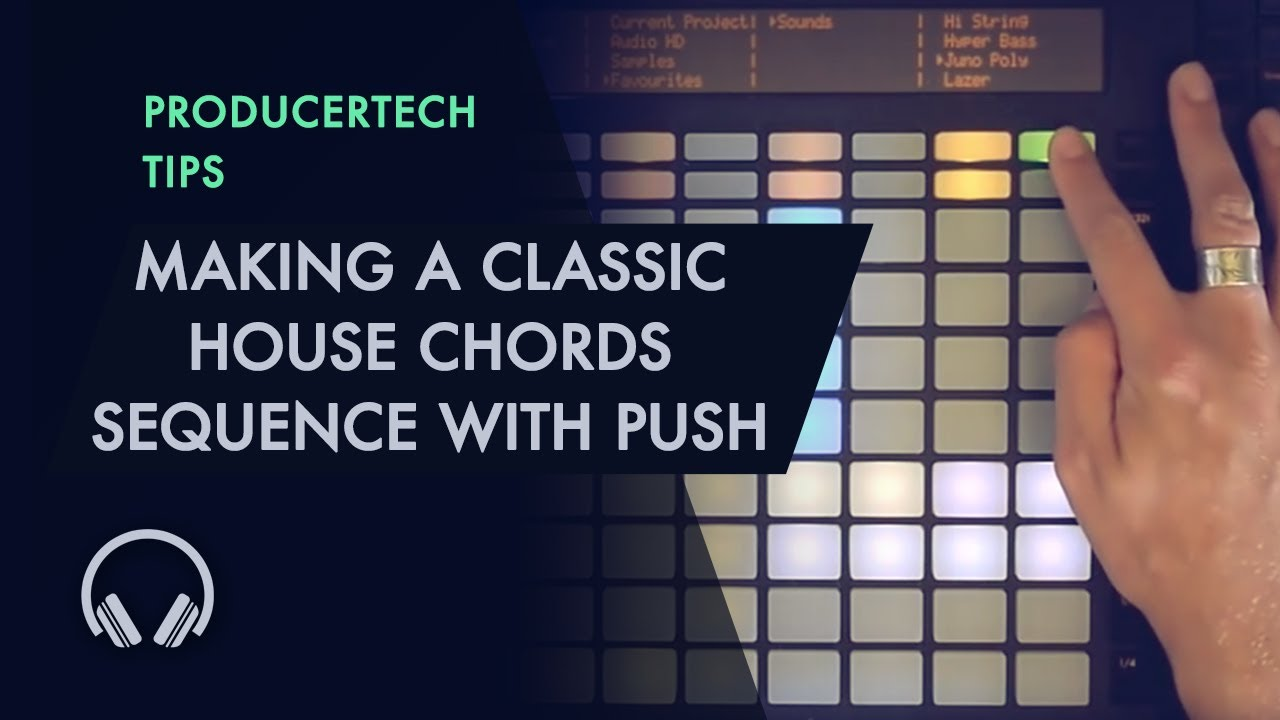 Making a classic house chords sequence with push by paul for Classic house chords