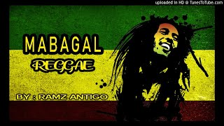 Ramz Antigo - Mabagal ( Reggae Version)