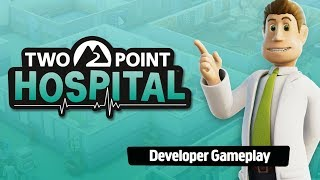Two Point Hospital - Official gameplay with bonus developer commentary! [ESRB]