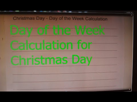 how to calculate the day of the week for christmas day in any year simple formula - What Day Of The Week Is Christmas On