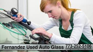 Fernandez Used Auto Glass | Windshield Repair, Replacement & Insurance Assistance | Chicago, IL