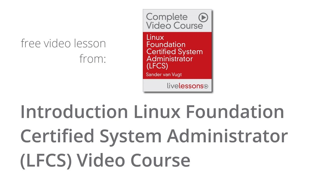 Linux Foundation Certified System Administrator Introduction Lfcs