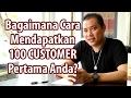 Cara Mendapatkan 100 Customer Pertama Anda