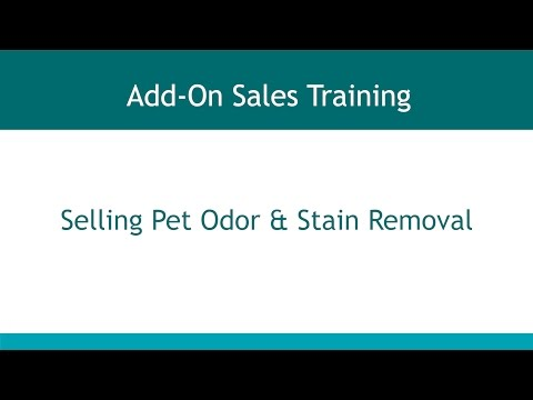 Add On Sales - Section 11 - Selling Pet Odor & Stain Removal