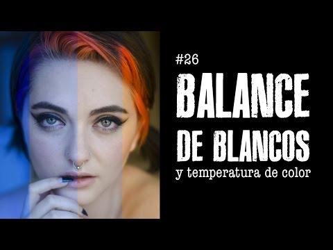 #26 Temperatura de Color y BALANCE DE BLANCOS - Alter Imago