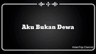 (Lirik Video) Aku Bukan Dewa - Hazama ft. Altimet