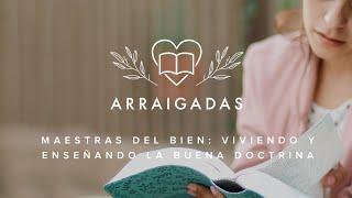 Maestras del bien | Viviendo y enseñando la buena doctrina | Laura González & Patricia Saladín