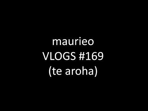 maurieo VLOGS #169 (te aroha)