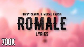Gipsy Casual & Merve Yalçin - Romale / Lyrics / Şarkı Sözleri Resimi