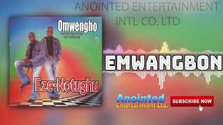 Benin Music Omengho EMWANGBON Prod. By Annointed Entertainment Ltd.mp3
