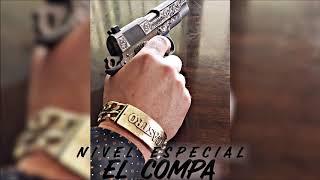 El Compa - Grupo Nivel Especial (Corridos 2019) EXCLUSIVO