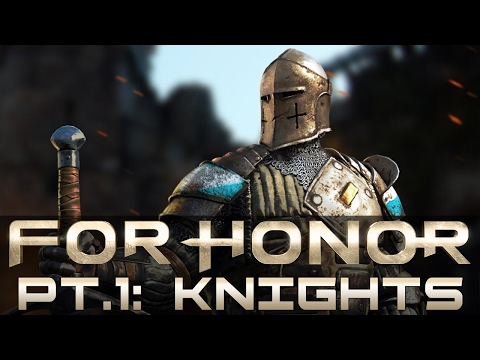"For Honor - Let's Play - Part 1 - ""Knights Campaign (FULL)"""
