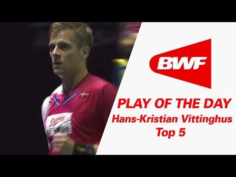 Hans-Kristian Vittinghus - Top 5   Badminton   Play Of The Day