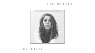 Ryn Weaver - OctaHate (Audio)