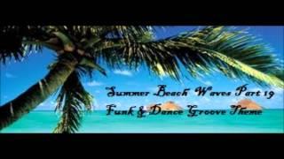 Summer Beach Waves Part 19 1970s Funk & Disco Groove Beat Theme (132 Bpm)