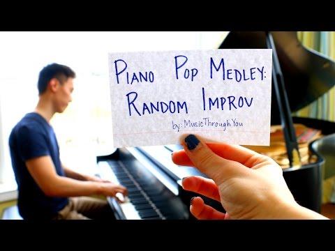 Piano Pop Medley: Random Improv by MusicThroughYou
