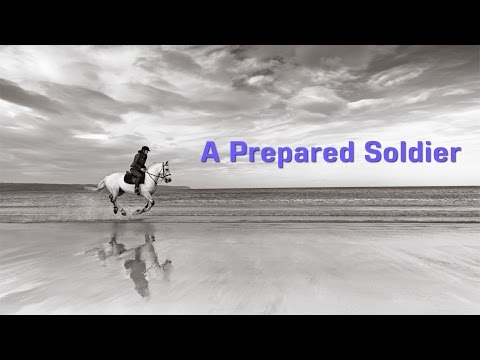 A prepared soldier (David Wilkerson)