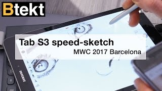 Samsung Tab S3 speed sketching - MWC 2017