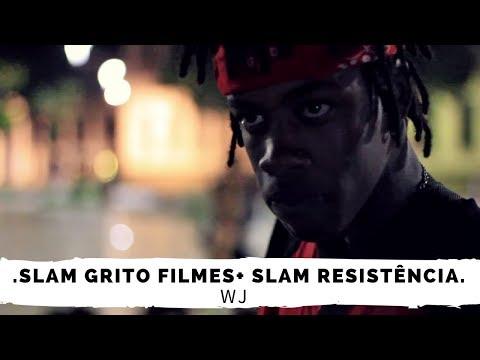 """SLAM RESISTÊNCIA + SLAM GRITO FILMES """"WJ"""""""